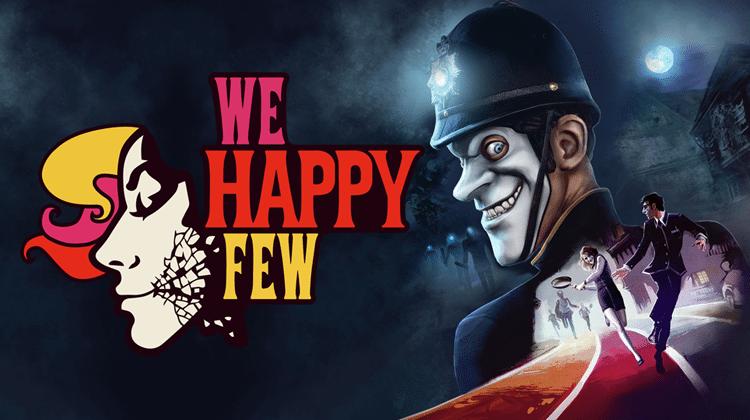 We Happy Few Review: Δεν Θα Ήταν Πιο Εύκολο Να Πάρεις το Joy σου;