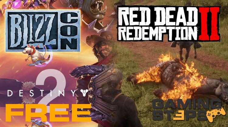 GamingSteps#20181109 - BlizzCon 2018, Δωρεάν Destiny 2, Το Red Dead Redemption Βάζει Φωτιές