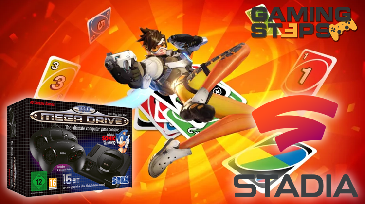 GamingSteps#20190608 - Google Stadia, Sega Mega Drive Mini, Το Overwatch Συναντά Το Uno