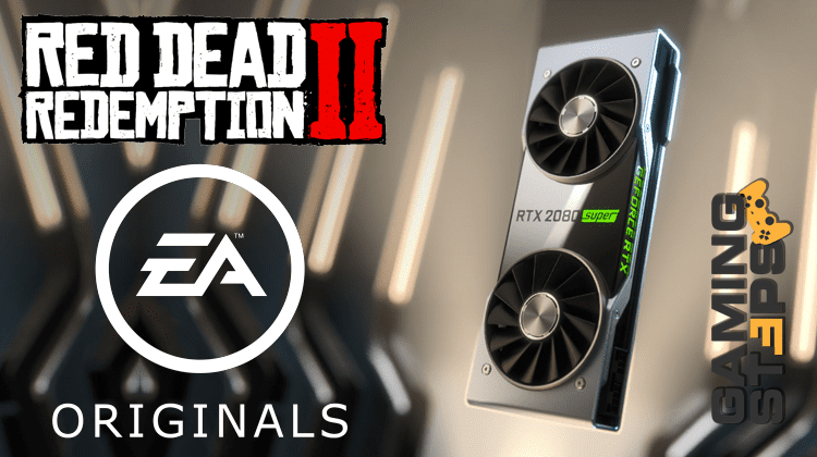 GamingSteps#20190706 - Nvidia RTX Super Series, Φήμες για PC Έκδοση Red Dead Redemption 2