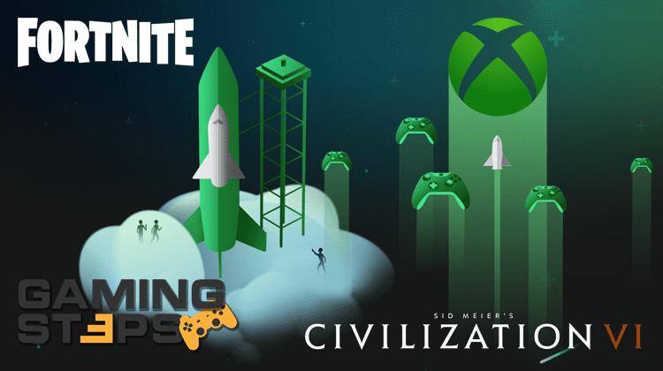 Fortnite Bots, Microsoft Project xCloud, Civilization VI Σε Κονσόλες