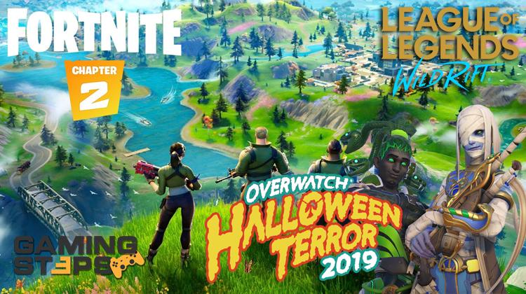 GamingSteps#20191019 - Νέα Παιχνίδια LoL, Fortnite Chapter 2, Overwatch Halloween Terror 2019