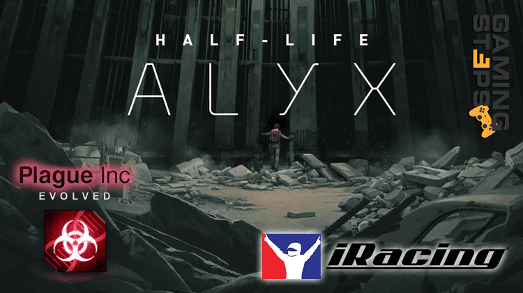 GamingSteps#20200327 - Non-VR Half-Life: Alyx, Plague Inc. Κατά Ιών, Online Nascar και F1
