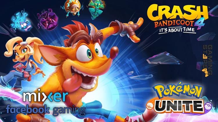 GamingSteps#20202606 - Crash Bandicoot 4, Pokemon Unite, Τίτλοι Τέλος Για Το Mixer
