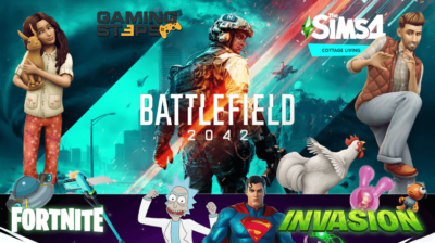 GamingSteps#20210612 - Battlefield 2042, Fortnite Invasion, The Sims 4 Cottage Living