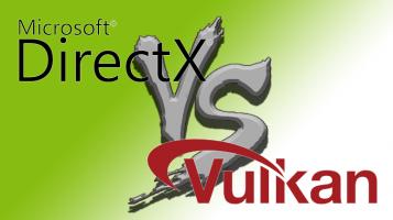 Τι είναι το Direct-X και το Vulkan και πως επηρεάζουν τα παιχνίδια