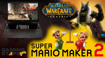 GamingSteps#20190518 - HP Omen X 2S 15, Super Mario Maker 2, World of Warcraft Classic